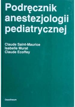 Podręcznik anestezjologii pediatrycznej