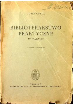Bibliotekarstwo praktyczne w zarysie