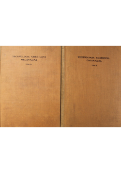Technologia chemiczna organiczna Tom I i II