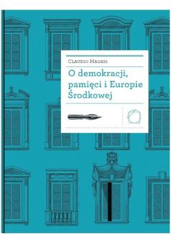 O demokracji, pamięci i Europie Środkowej