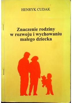 Znaczenie rodziny w rozwoju i wychowaniu małego dziecka