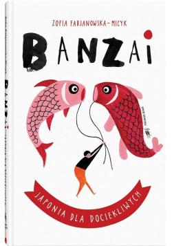 Banzai Japonia dla dociekliwych