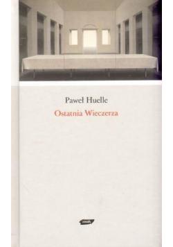 Ostatnia wieczerza - Paweł Huelle