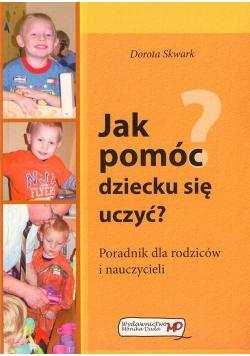 Jak pomóc dziecku się uczyć?
