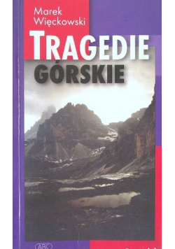 Tragedie Górskie plus dedykacja  Więckowskiego
