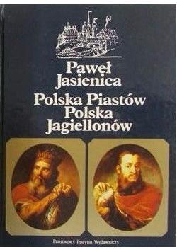 Polska Piastów / Polska Jagiellonów
