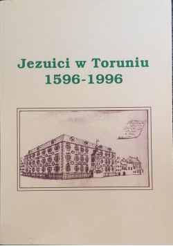 Jezuici w Toruniu 1596-1996