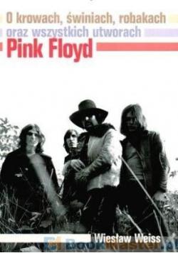 O krowach świniach robakach oraz wszystkich utworach Pink Floyd