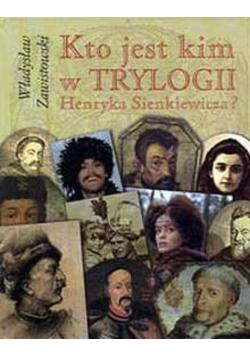 Kto jest kim w Trylogii Henryka Sienkiewicza