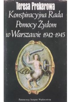 Konspiracyjna Rada Pomocy Żydom w Warszawie 1942 1945