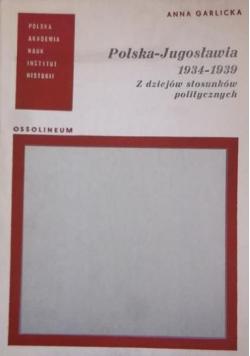 Polska-Jugosławia 1934-1939 Z dziejów stosunków politycznych