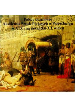Polscy uczniowie Akademii Sztuk Pięknych w Petersburgu w XIX i na początku XX wieku