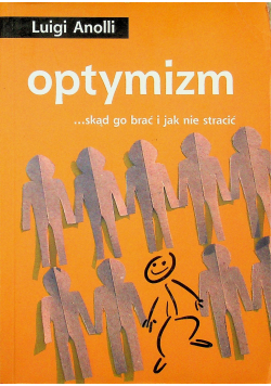 Optymizm Skąd go brać i jak nie stracić
