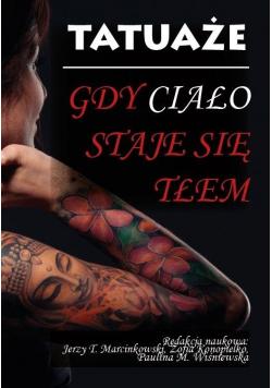 Tatuaże. Gdy ciało staje się tłem