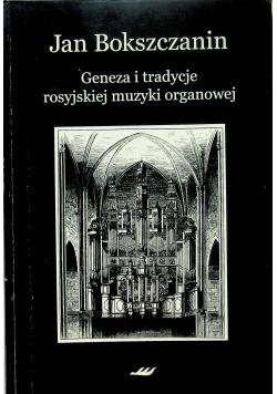 Geneza i tradycje rosyjskiej muzyki organowej + Autograf Bokszczanina