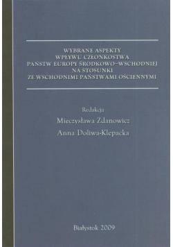 Wybrane aspekty wpływu członkostwa państw Europy środkowo wschodniej na stosunki ze wschodnimi państwami ościennymi
