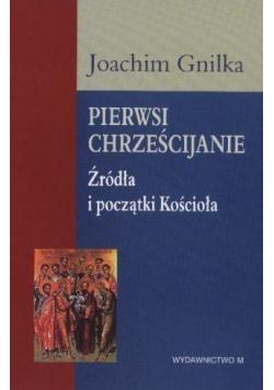 Pierwsi Chrześcijanie Źródła i początki Kościoła