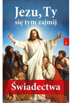 Jezu Ty się tym zajmij Świadectwa