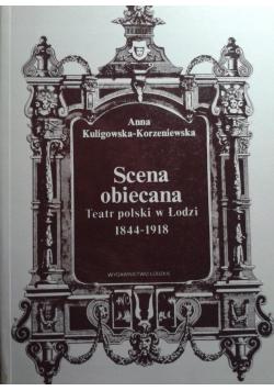 Scena obiecana Teatr polski w Łodzi 1844 - 1918