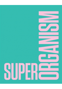 Superorganism. The Avant-Garde and the...