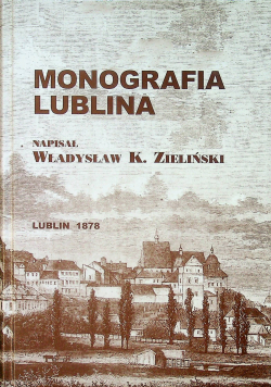 Monografia Lublina reprint z 1878 r