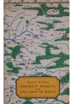 Zmierzch Perkuna czyli ostatni poganie nad Bałtykiem