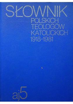 Słownik polskich teologów katolickich 1918 - 1981 aj 5