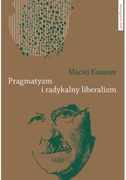 Pragmatyzm i radykalny liberalizm