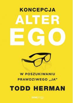 Koncepcja Alter Ego. W poszukiwaniu prawdziwego...
