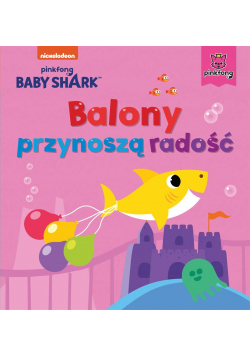 Baby Shark. Balony przynoszą radość