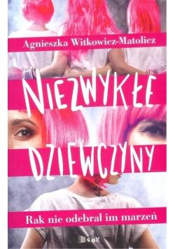 Niezwykłe dziewczyny + autograf A Witkowicz-Matolicz