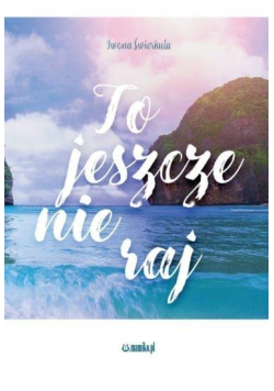 To jeszcze nie raj
