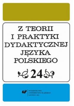 Z Teorii i Praktyki Dydaktycznej Języka Polskiego tom 24