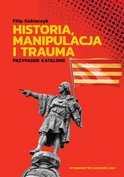 Historia manipulacja i trauma Przypadek Katalonii