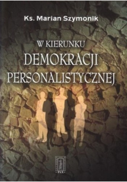 W kierunku demokracji personalistycznej + autograf Szymonika