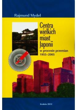 Centra wielkich miast Japonii w procesie przemian 1955-2005