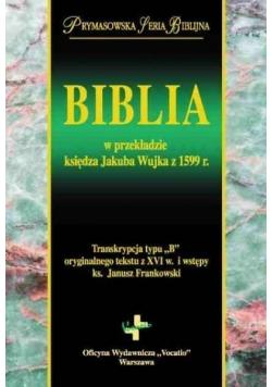 Biblia w przekładzie księdza Jakuba Wujka z 1599 r