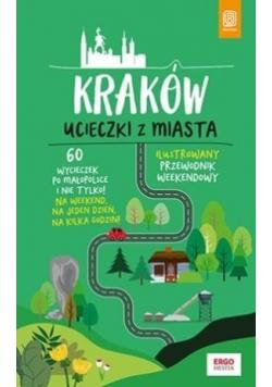 Kraków. Ucieczki z miasta. Przewodnik weekendowy