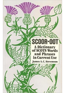 Scoor-oot A Dictionary of Scots Words and Phrases in Current Use