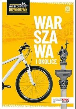 Wycieczki i trasy rowerowe. Warszawa i okolice