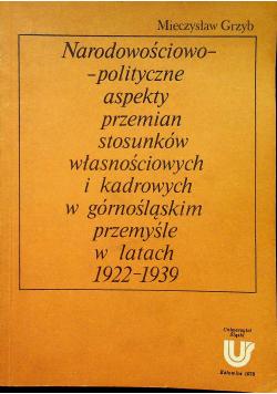 Narodowościowo polityczne aspekty przemian stosunków własnościowych  i kadrowych w górnośląskim przemyśle w latach 1922 1939