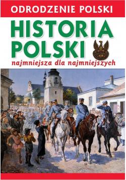 Odrodzenie Polski. Historia Polsk..