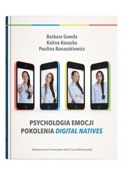 Psychologia emocji pokolenia digital natives