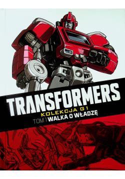 Transformers Walka o władzę tom I