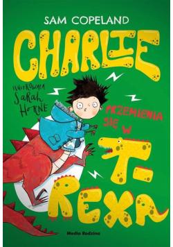Charlie przemienia się w T Rexa