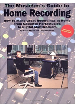 The musicans guide to home recording