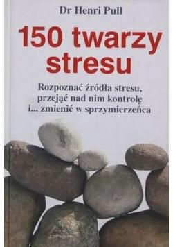 150 twarzy stresu