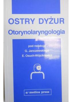 Ostry dyżur otorynolaryngologia