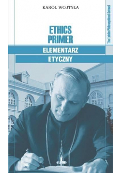Ethics Primer Elementarz etyczny