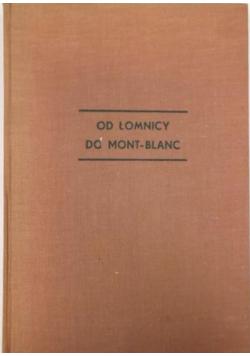 Od Łomnicy do Mont Blanc